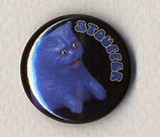 STOUFFER the cat Button Badge Pin HARRY HILL -  25mm and 56mm size!