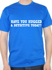 DETECTIVE - HAVE YOU HUGGED A - Investigator /Novelty / Work Themed Mens T-Shirt