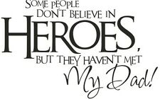 Some People Don't Believe in Heros Vinyl Wall Decal