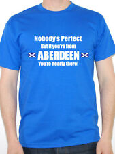 NOBODY'S PERFECT BUT IF YOU'RE FROM ABERDEEN - Scotland / UK Themed Mens T-Shirt
