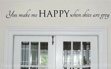 """You make me HAPPY when skies are grey"" Vinyl wall decal/quote/words/saying/art"