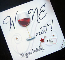 Hand-Made personalised 'Wine Not!' Birthday card
