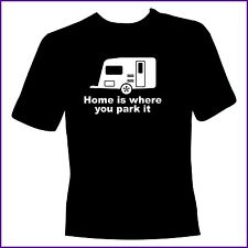 CARAVAN HOME IS WHERE YOU PARK IT FUNNY HUMOUR T-SHIRT