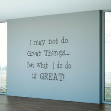 I may not do great things but what i do is great vinyl wall art sticker decal