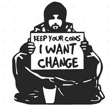 BANKSY STYLE KEEP YOUR COINS I WANT CHANGE WALL ART VINYL POLITICAL STATEMENT