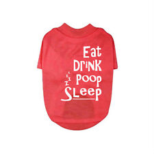 Red Eat Drink Poop Sleep Printed Dog/Puppy T-Shirt - XXS to XXL