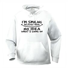 Pullover Hooded One Liners Sweatshirt I'm Smiling Have No Idea What's Going On