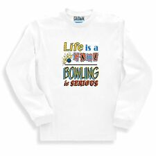 sports Long sleeve shirt life is a game bowling is serious