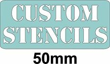50mm CUSTOM LETTER STENCIL WITH THE WORDING OF YOUR CHOICE, 50mm Letter height