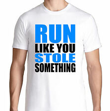 RUN LIKE YOU STOLE SOMETHING GYM FITNESS WORKOUT YOGA RUNNING FIT TRAIN T SHIRT