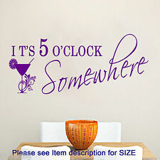 ITS 5 O'CLOCK SOMEWHERE BAR RESTAURANT Wall QUOTE WALL ART Kitchen Home STICKERS