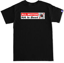 NA IS BEST ALL MOTOR DRAG RACE STREET RACE JDM TURBO B16 B18 K20 Engine T SHIRT