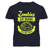 Funny Zombies Eat Brains You Are Safe T Shirt