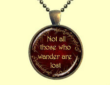 Lord of the Rings Necklace - Not All Those Who Wander Are Lost