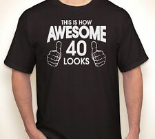THIS IS HOW AWESOME 40 LOOKS! made in 1975/happy 40th birthday T-shirt S-5XL