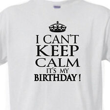 """BIRTHDAY Adult or Youth T-Shirt """"I CAN'T Keep CALM it's my BIRTHDAY"""" GRAY Tee"""