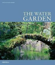 The Water Garden A Celebration of the Beauty, Serenity and History