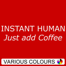 T-Shirt - Instant Human - Just Add Coffee Funny Womens Ladies Girls Tee Top