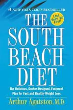 The South Beach Diet : The Delicious, Doctor-Designed, Foolproof Plan for Fast