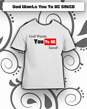 "CUSTOM Woman's and Men's ""God Wants You To BE Saved!"" T-Shirt S-XXXL Available!!"
