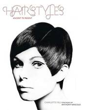 Hairstyles: Ancient to Present, Charlotte Fiell, New Book