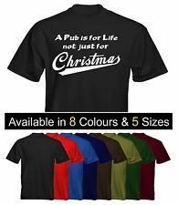 Mens Funny T-Shirt A Pub is for life not just Christmas Xmas Drinking  UK Seller