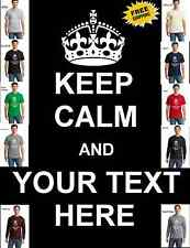 Personalized Custom Made To Order Keep Calm And Your Text Mens Cotton T Shirt
