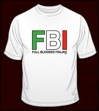 FBI Full Blooded ItalianT-SHIRT ALL SIZES AND COLORS (349)