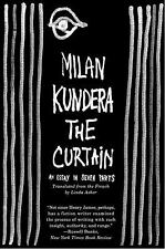 The Curtain : An Essay in Seven Parts by Milan Kundera (2007, Paperback)