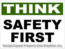 Think Safety First Sign. Keep Safe Business Workplace & Prevent Accidents Injury