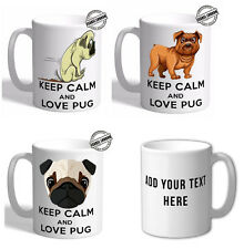 Personalised Keep Calm and Love Pug Mug Cup. Customise with your own text. FOC