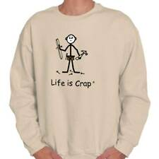 Life Is Crap Nailed Good Life Funny Shirts Gift Ideas Graphic Sweatshirt