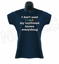 I Don't Need Google My Boyfriend Knows Everything Ladies T-Shirts Vests S-XXL