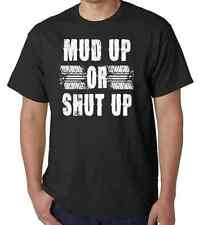 4X4 Mud Up Or Shut Up Off Roading Funny Offroad T-Shirt All Sizes & Colors (631)
