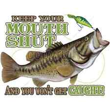 Keep Your Mouth Shut Fishing  T-SHIRT ALL SIZES & COLORS (4023)