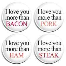 I Love You More Than Meat Funny Bacon Pork Ham Steak Button Pin Badge - 4 Pack