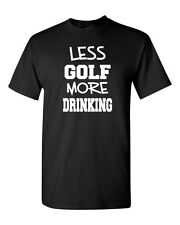 Less Golf More Drinking Beer College Party Funny Men's Tee Shirt 1132