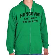 Hungover Last Night Was My Bitch Fashion Drinking Funny Gift Zipper Hoodie