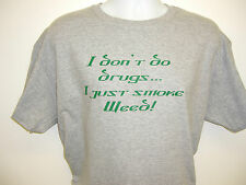 I Don't Do Drugs I Just Smoke Weed College Pot Head Funny Adult Tee Shirt