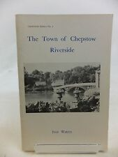 THE TOWN OF CHEPSTOW RIVERSIDE - Waters, Ivor. Illus. by Waters, Mercedes