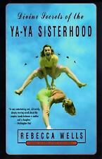 Divine Secrets of the Ya-Ya Sisterhood A NOVEL by Rebecca Wells (1997,Paperback)