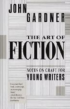 The Art of Fiction: Notes on the Craft for Young Writers by John Gardner