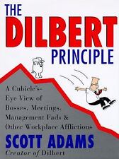The Dilbert Principle : A Cubicle's-Eye View of Bosses, Meetings, Management...