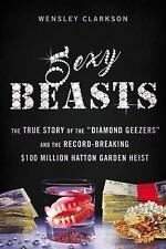 """Sexy Beasts: The True Story of the """"Diamond Geezers"""" (2016, Paperback)"""
