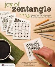 Joy of Zentangle : Drawing Your Way to Increased Creativity, Focus, and...