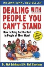 Dealing with People You Can't Stand : How to Bring Out the Best in People at Th…