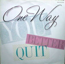 """One Way-You Better Quit 12""""-MCA Records, MCAT 1142, 1987, Picture Sleeve 3 Track"""