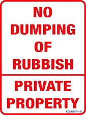 NO DUMPING OF RUBBISH PRIVATE PROPERTY SIGN  --  600 X 450MM  --  METAL SIGN