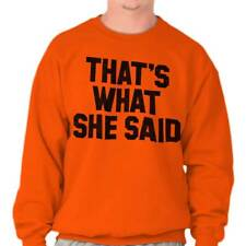 That's What She Said Classic Funny Quote Humor Satire Graphic Sweatshirt