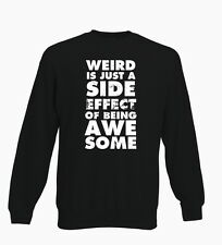 Weird Is A Side Effect Hipster Tumblr Dope Jumper Sweater Unisex Gift